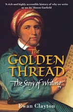 Cover for The Golden Thread The Story of Writing by Ewan Clayton