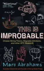 Cover for This is Improbable Cheese String Theory, Magnetic Chickens, and Other WTF Research by Marc Abrahams
