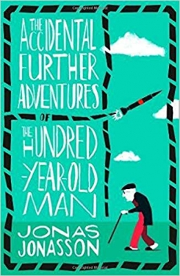 Cover for The Accidental Further Adventures of the Hundred-Year-Old Man by Jonas Jonasson