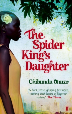 Cover for The Spider King's Daughter by Chibundu Onuzo