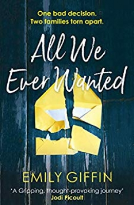 Cover for All We Ever Wanted by Emily Giffin