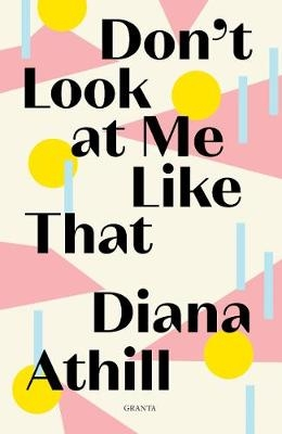Cover for Don't Look At Me Like That by Diana Athill