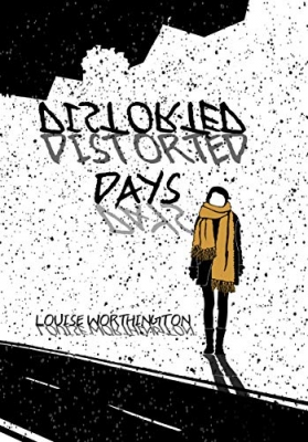 Cover for Distorted Days by Louise Worthington