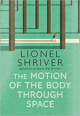 Cover for The Motion of the Body Through Space by Lionel Shriver
