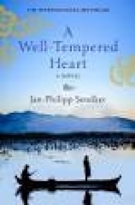 Cover for A Well Tempered Heart by Jan-Philipp Sendker