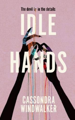 Cover for Idle Hands by Cassondra Windwalker