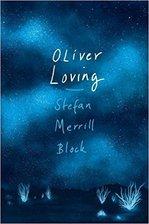 Cover for Oliver Loving by Stefan Merrill Block