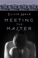 Cover for Meeting the Master (Modern Erotic Classics) by Elissa Wald