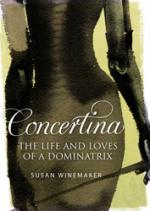 Concertina : The Life and Loves of a Dominatrix