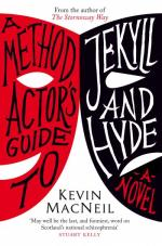 Cover for A Method Actor's Guide to Jekyll and Hyde by Kevin MacNeil