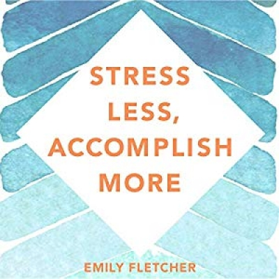Book Cover for Stress Less Accomplish More by Emily Fletcher