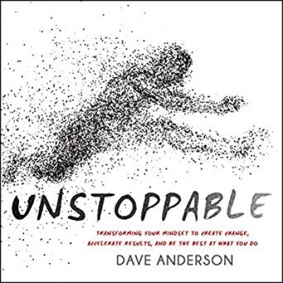 Cover for Unstoppable by Dave Anderson