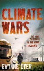 Cover for Climate Wars The Fight for Survival as the World Overheats by Gwynne Dyer