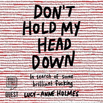 Cover for Don't Hold My Head Down by Lucy-Anne Holmes