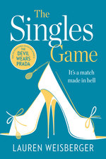 Cover for The Singles Game by Lauren Weisberger