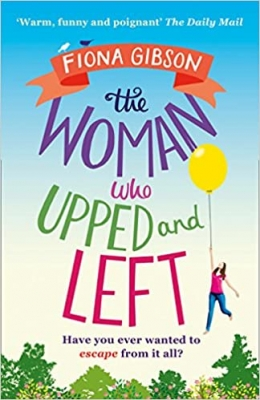 Cover for The Woman Who Upped and Left by Fiona Gibson