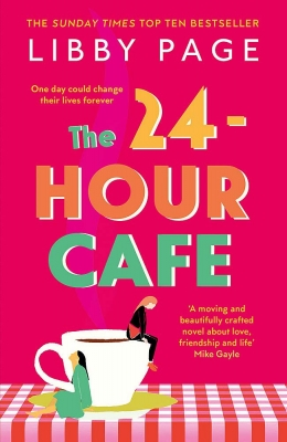 Cover for The 24-Hour Cafe by Libby Page