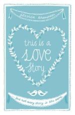Cover for This is a Love Story by Jessica Thompson
