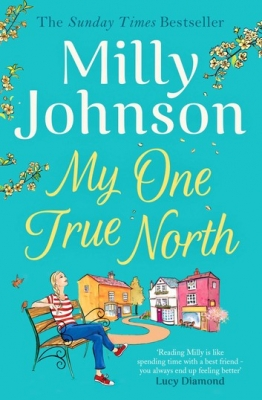 Cover for My One True North by Milly Johnson