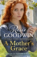 Cover for A Mother's Grace  by Rosie Goodwin