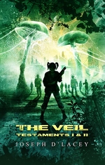 Cover for The Veil (Testaments I and II) by Joseph D'Lacey