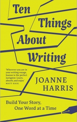 Cover for Ten Things About Writing by Joanne Harris