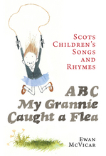 ABC, My Grannie Caught a Flea Scots Children's Songs and Rhymes