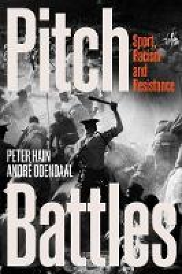 Cover for Pitch Battles by Peter Hain, Andre Odendaal