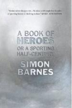 Cover for A Book of Heroes: Or a Sporting Half Century by Simon Barnes