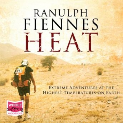 Cover for Heat  by Sir Ranulph Fiennes, OBE