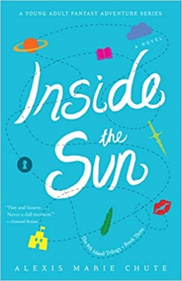 Cover for Inside The Sun by Alexis Marie Chute