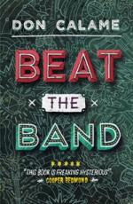 Cover for Beat the Band by Don Calame