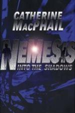 Cover for Nemesis 1: Into The Shadows by Catherine Macphail