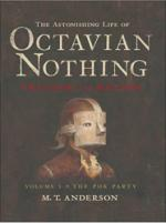 Cover for The Astonishing Life of Octavian Nothing by M T Anderson