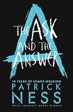 Cover for The Ask and the Answer by Patrick Ness