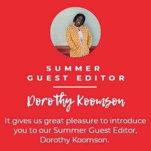 Guest Editor Dorothy Koomson square