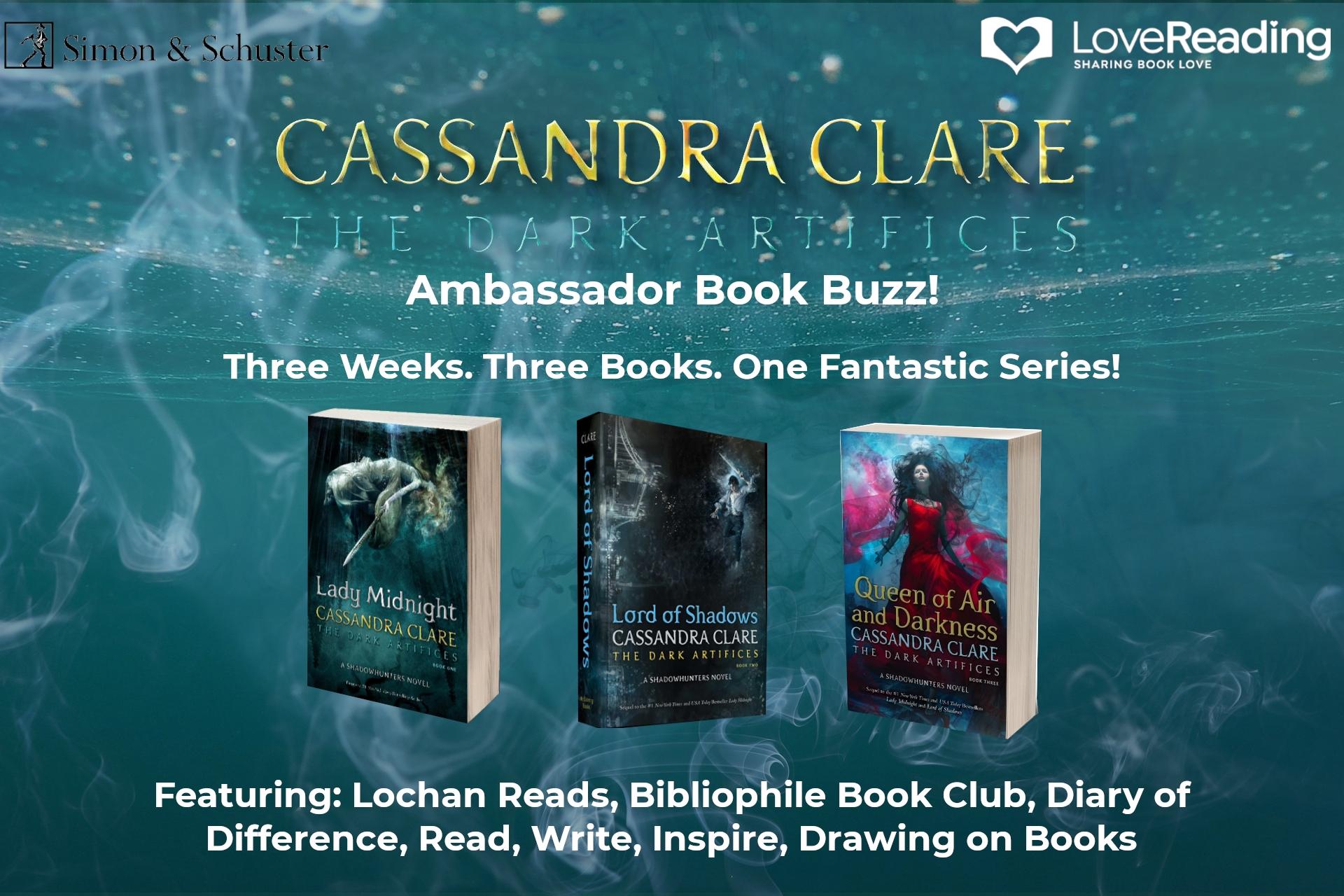 Ambassador Book Buzz: The Dark Artifices by Cassandra Clare