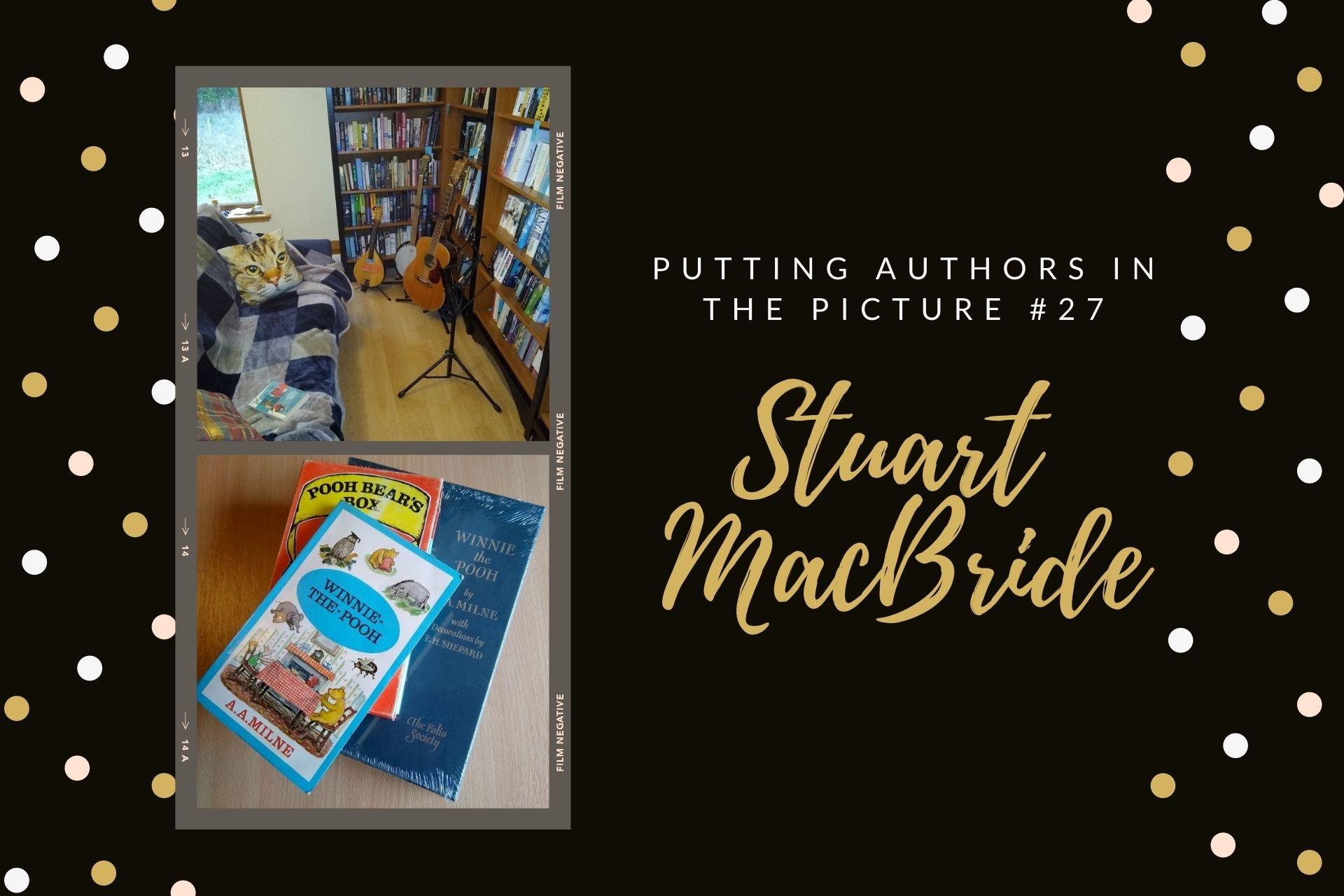 Putting Authors in the Picture #27: Stuart MacBride