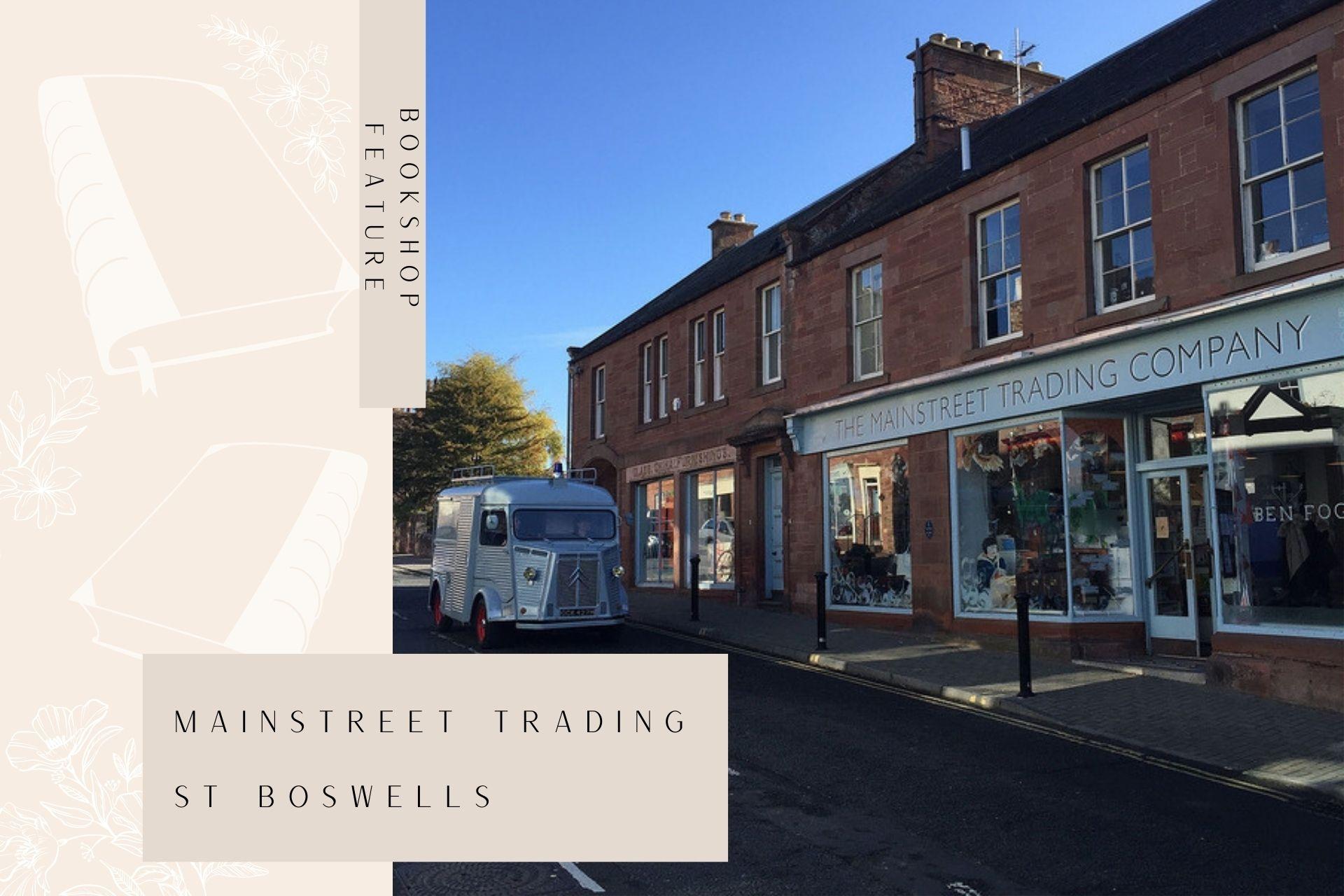 LoveReading Bookshop Feature: Mainstreet Trading (St Boswells, Scotland)