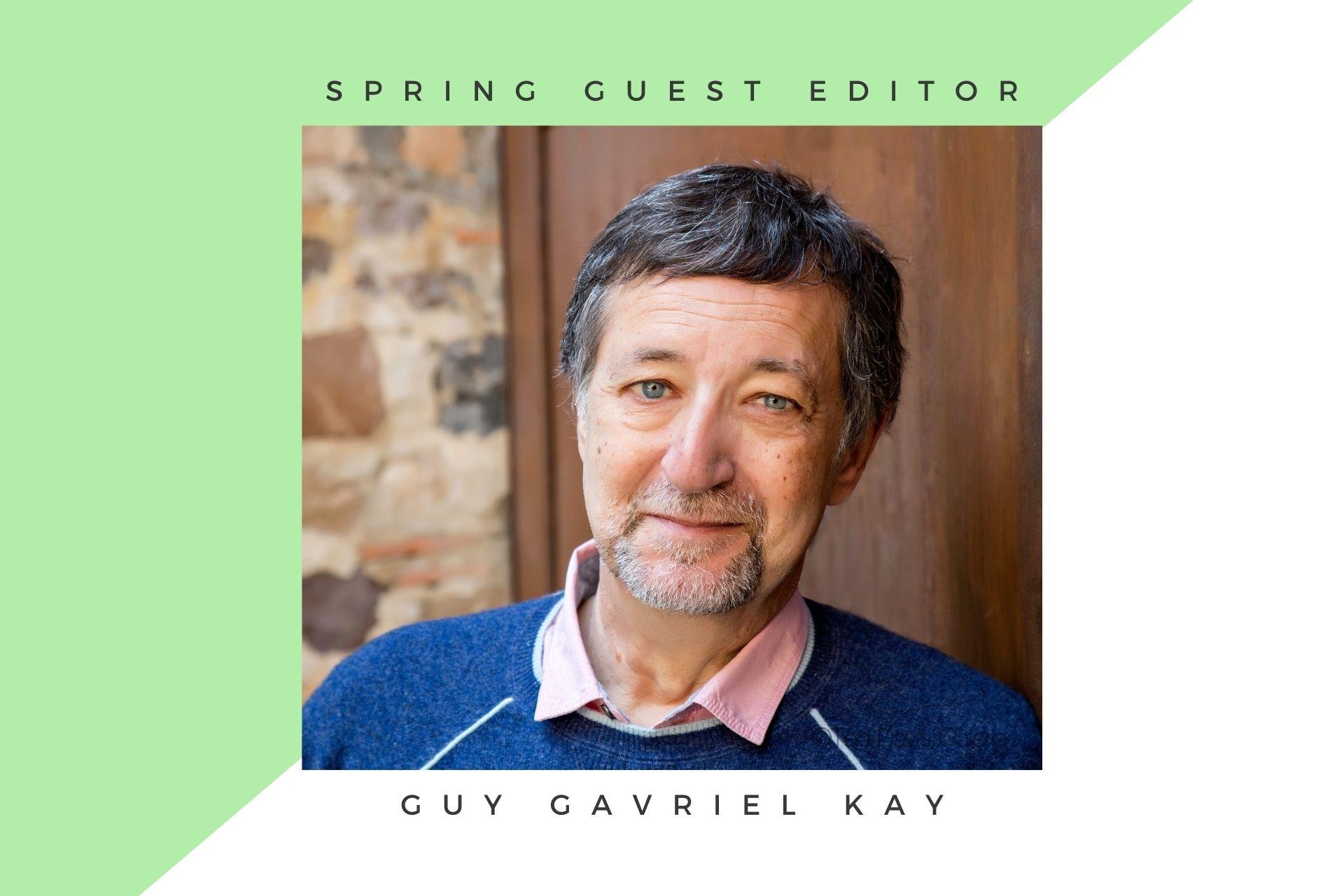 Guest Editor, Spring 2021 - Guy Gavriel Kay