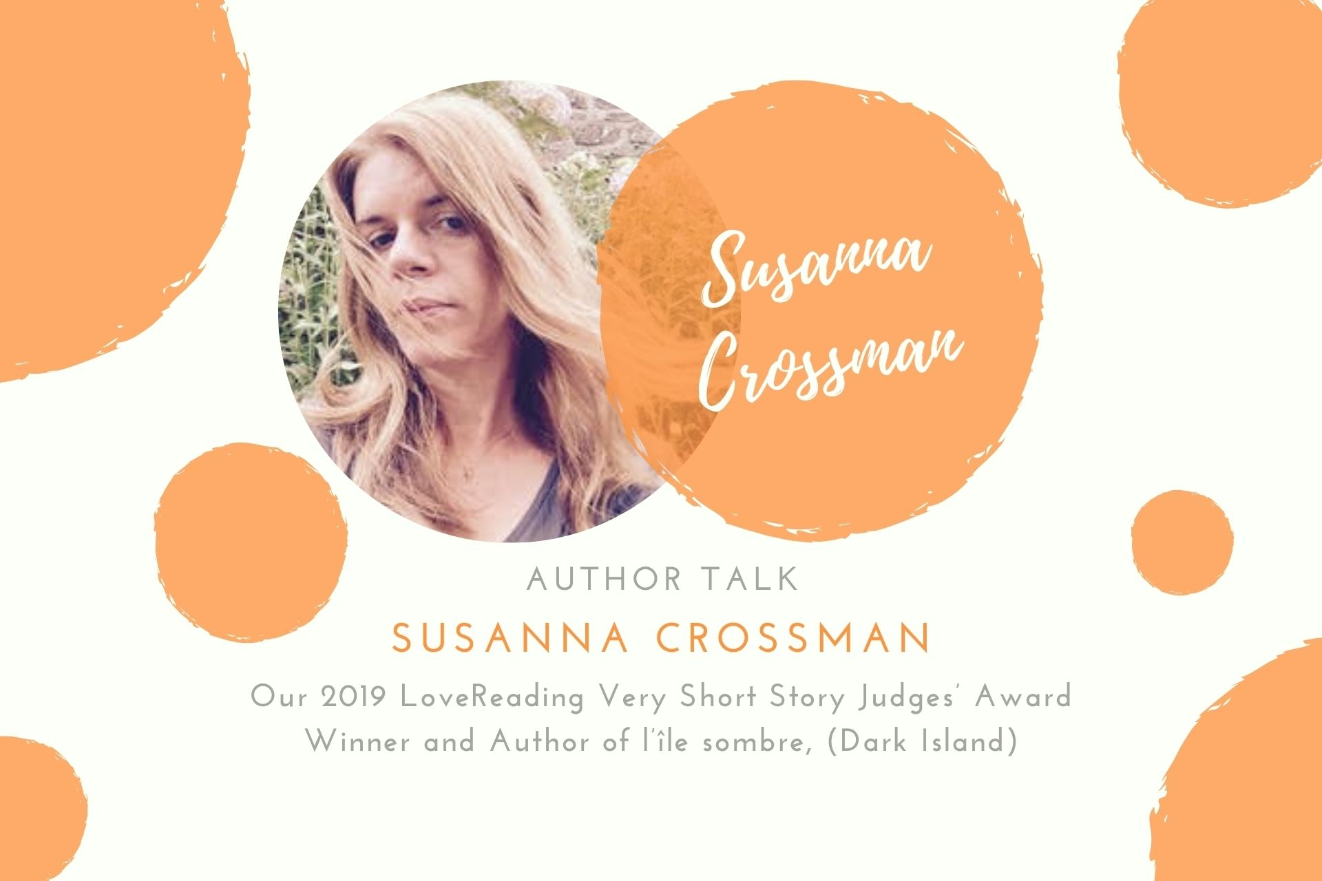 Q&A with Our 2019 LoveReading Very Short Story Judges' Award Winner and Author Susanna Crossman