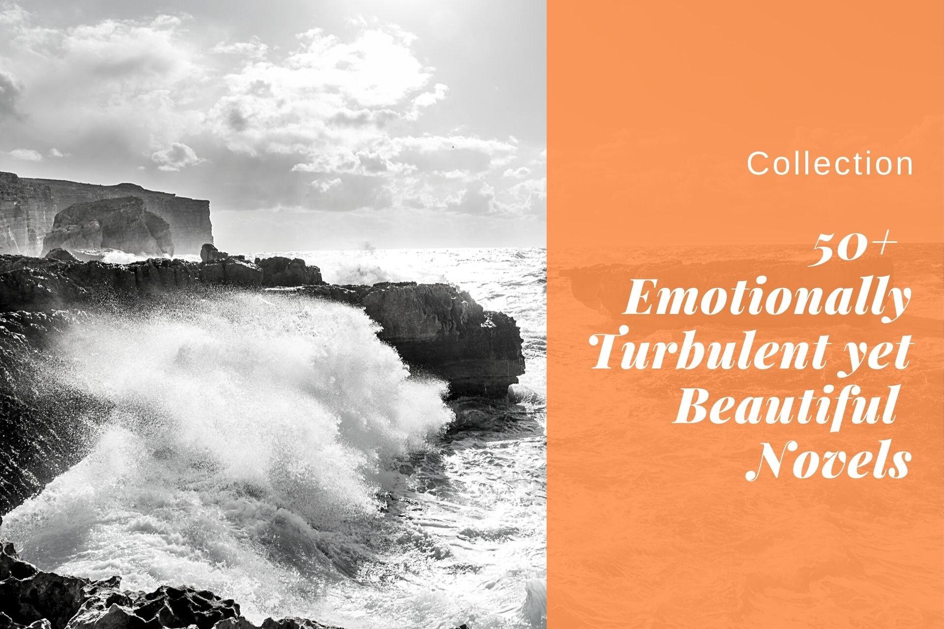 50+ Emotionally Turbulent yet Beautiful Novels