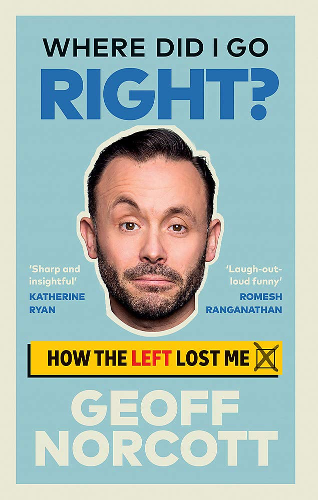 Win a Copy of Where Did I Go Right? by Geoff Norcott