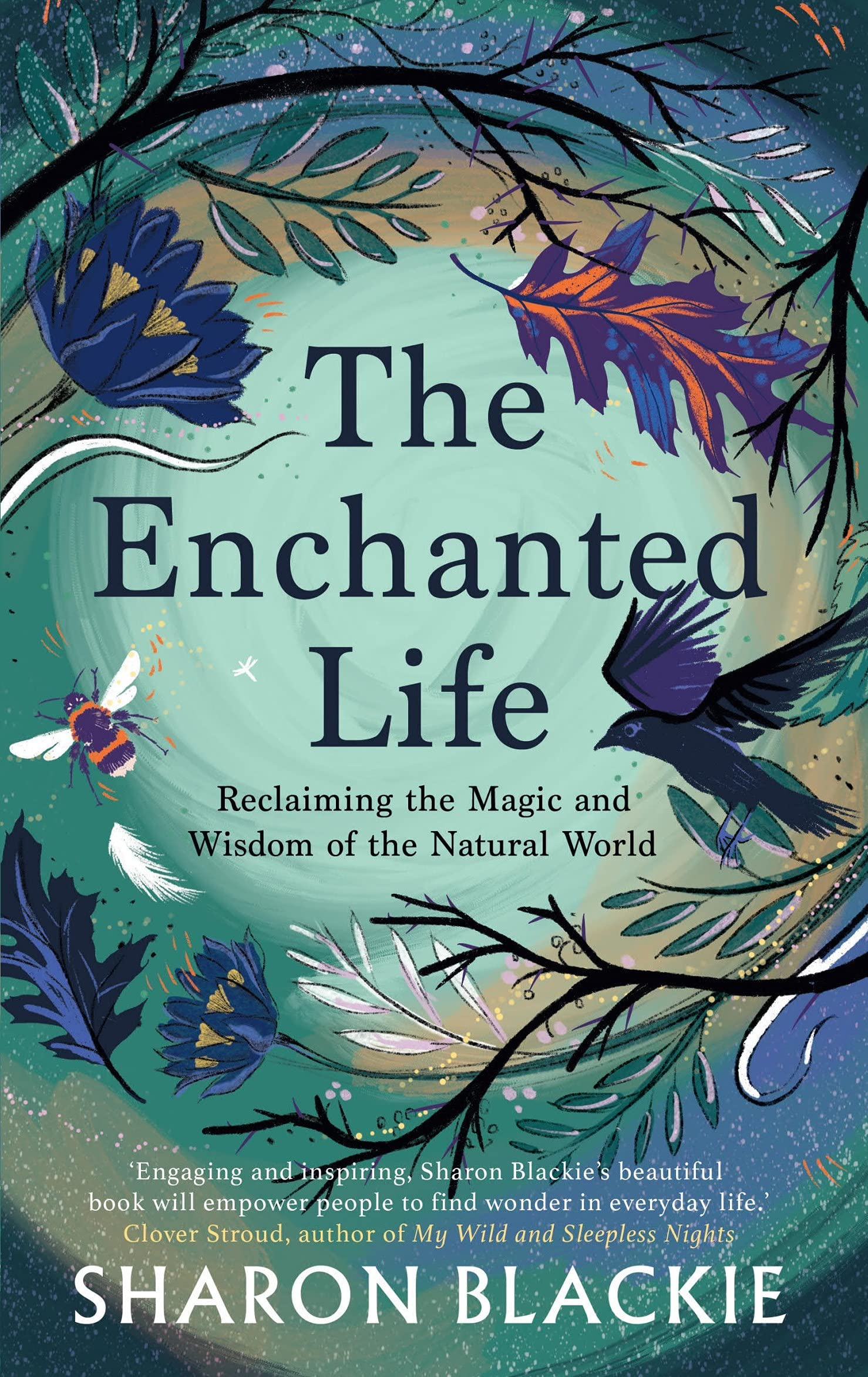 Win Signed copies of Enchanted Life, If Women Rose Rooted and Foxfire, Wolfskin by Sharon Blackie plus a bunch of organic flowers.