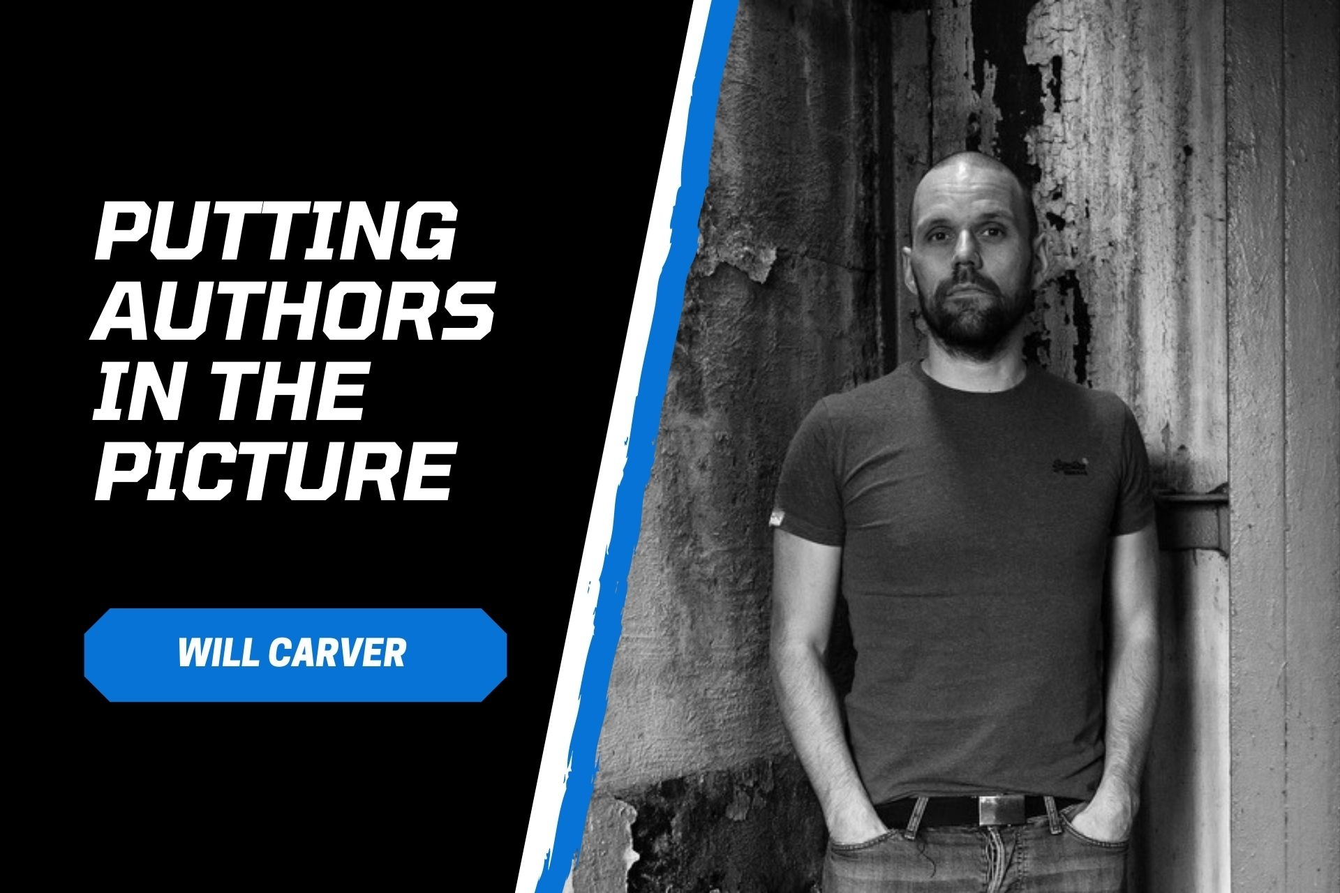 Putting Authors in the Picture #33: Will Carver