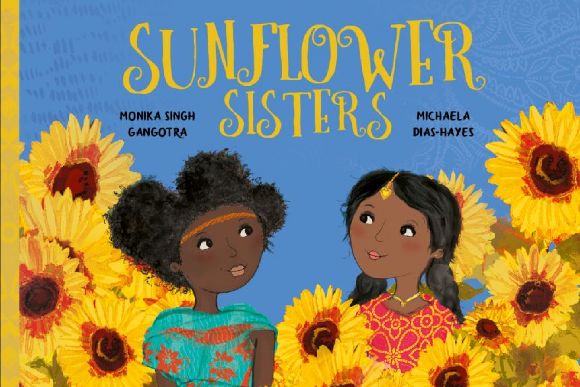 Monkia Singh Gangotra addresses colourism in her debut picture book, Sunflower Sisters