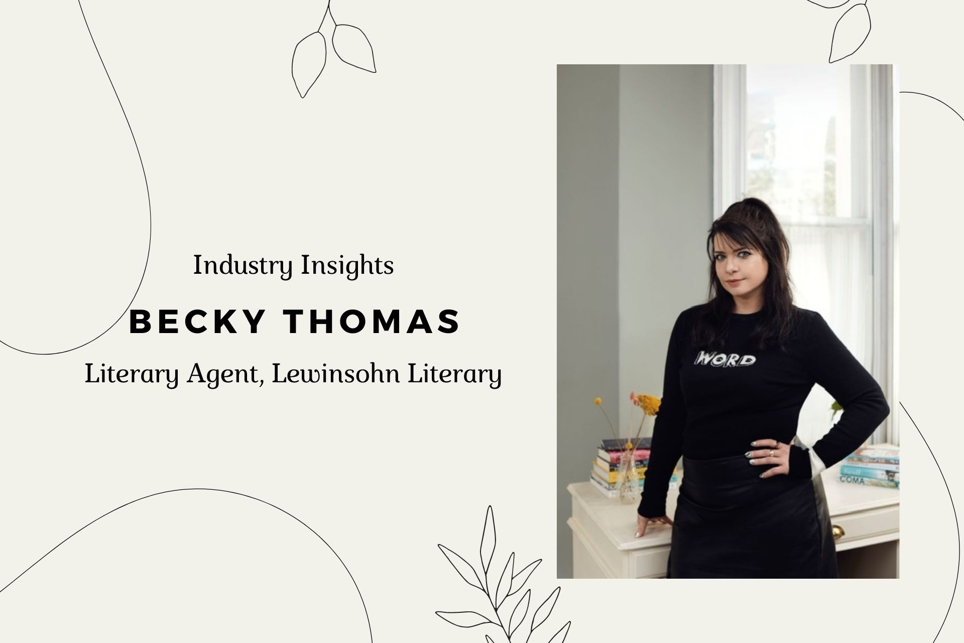 Industry Insight: Q&A with Becky Thomas (Literary Agent, Lewinsohn Literary)