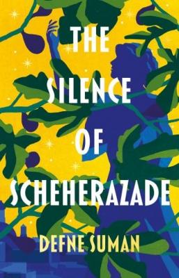Win a Hardback of The Silence of Scheherazade by Defne Suman