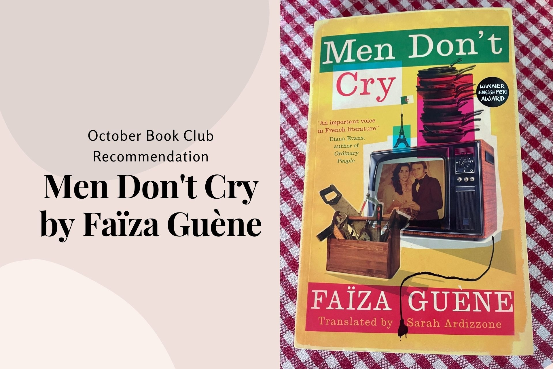 October 2021 Book Club Recommendation: Men Don't Cry by Faïza Guène