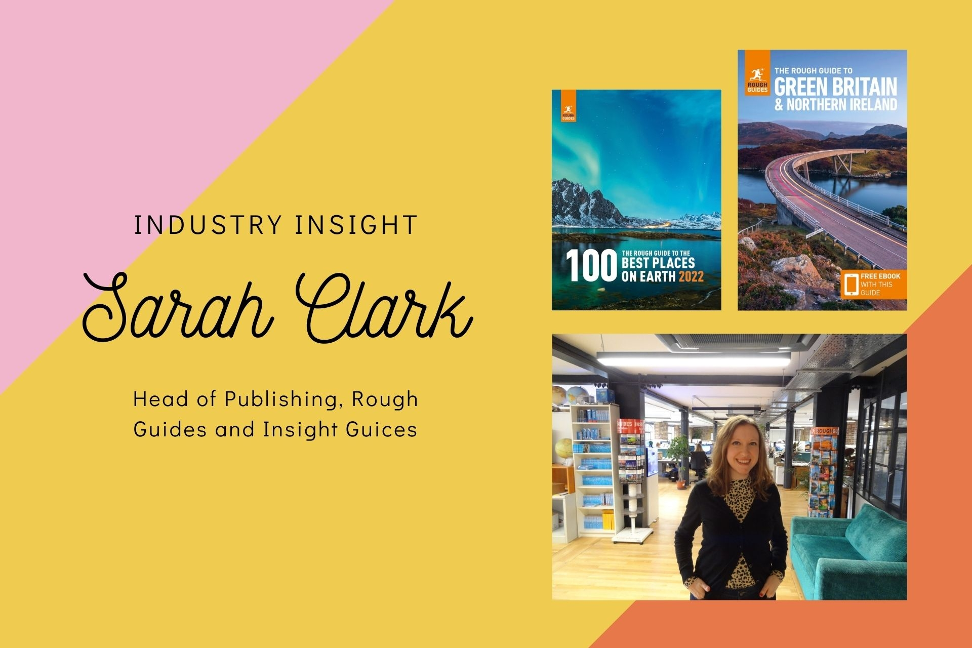 Industry Insight: Q&A with Sarah Clark (Head of Publishing for Rough Guides and Insight Guides)